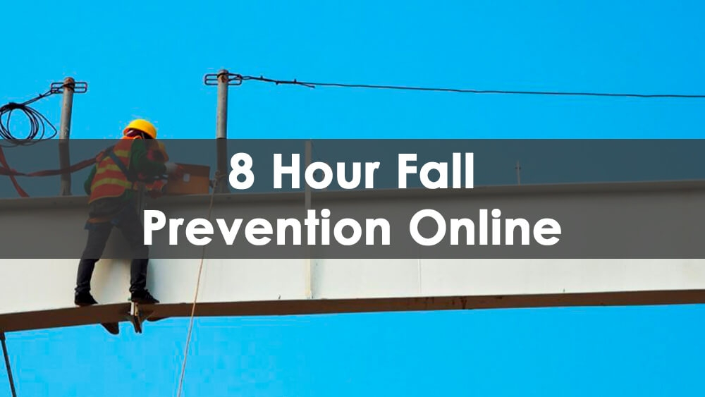 8 Hour Fall Prevention Course Online